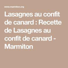 Lasagnes au confit de canard : Recette de Lasagnes au confit de canard - Marmiton