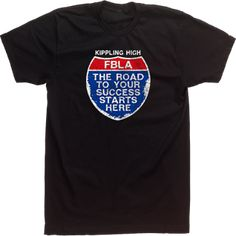 165c1e619 Custom T-shirt Tee Design High School FBLA Road Sign The Road to Your  Success