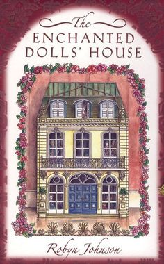 The Enchanted Dolls' House - Robyn Johnson
