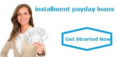 Get installment payday loans easy cash help with repayment option