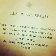You live in illusion