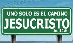 El unico camino a la Salvacion ,Nuestro Señor Jesucristo
