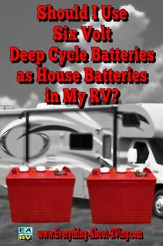 Should I Use Six Volt Deep Cycle Batteries as House Batteries in My RV? What is the best set up for a fifth wheel trailer as far as batteries? The dealer said one 12 volt was plenty for 3-5 days. The manufacture said two 6