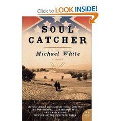 Soul Catcher: A Novel (P.S.): Michael C. White: 9780061340734: Amazon.com: Books