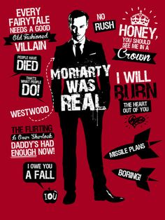 quotes      Moriarty Quotes  Moriarty Was Real. 10 Quotes from the old fashioned villain.  AVAILABLE AS A TEE AT:  http://www.redbubble.com/people/tomtrager/works/8510028-moriarty-quotes