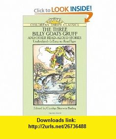 The Three Billy Goats Gruff and Other Read-Aloud Stories (Dover Childrens Thrift Classics) (9780486280219) Childrens Dover Thrift, Carolyn Sherwin Bailey , ISBN-10: 0486280217  , ISBN-13: 978-0486280219 ,  , tutorials , pdf , ebook , torrent , downloads , rapidshare , filesonic , hotfile , megaupload , fileserve
