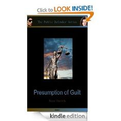 Presumption of Guilt (Public Defender I) - Paranormal Romance - Everybody's Hero needs a hero of his own. And there's only one woman to answer the call.