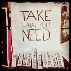 """In six locations around the Austin campus, she posted the """"Take What You Need"""" sign (pictured). On the tear-away tags, instead of a phone number, she wrote words of encouragement: love, hope, faith, patience, courage, understanding, passion, healing, strength, beauty, freedom."""