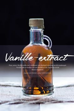 Vanille-extract zelf maken - je moet wel geduld hebben want het duurt 6 weken voordat het klaar is