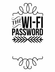Wi-Fi Password. Print it on card stock, have it laminated at an office supply store, and place it on the nightstand so that guests can find it at a glance. Image is a printable template.