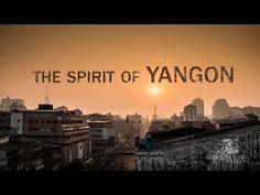 The Spirit Of Yangon - YouTube