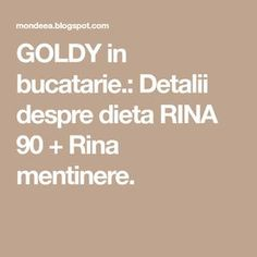 GOLDY in bucatarie.:  Detalii despre dieta RINA 90 + Rina mentinere. Blog Page, Home, Living Room, Bedroom