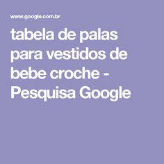 tabela de palas para vestidos de bebe croche - Pesquisa Google