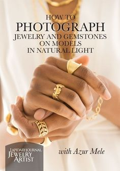 How to Photograph Your Jewelry in a Better Light: Tips from Professional Photographer Azur Mele #fashionjewelrytips