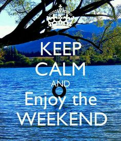 KEEP CALM AND Enjoy the WEEKEND. Another original poster design created with the Keep Calm-o-matic. Buy this design or create your own original Keep Calm design now. Keep Calm Posters, Keep Calm Quotes, Keep Calm Carry On, Keep Calm And Love, Good Day Quotes, Quote Of The Day, Carpe Diem, Keep Calm Wallpaper, Trendy Wallpaper