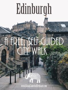 Our free, self guided walking tour to see Edinburgh! - Along Came An Elephant