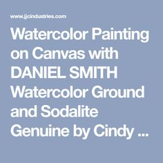 Watercolor Painting on Canvas with DANIEL SMITH Watercolor Ground and Sodalite Genuine by Cindy Lane