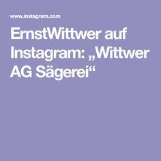 """ErnstWittwer auf Instagram: """"Wittwer AG Sägerei"""" Instagram, Projects"""