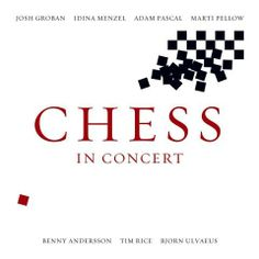 Chess In Concert-one of the best musicals I have ever seen.