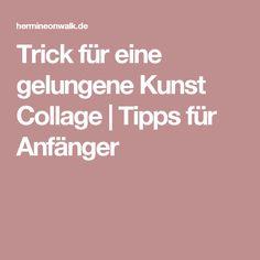 Trick für eine gelungene Kunst Collage | Tipps für Anfänger