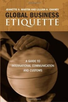 Global Business Etiquette  A Guide to International Communication and Customs, 978-0275988159, Jeanette S. Martin, Praeger; annotated edition edition