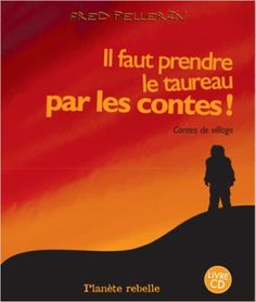 Il faut prendre le taureau par les contes!: Amazon.ca: Fred Pellerin: Books Fred Pellerin, Cd Audio, Movie Posters, Ceux Ci, Coin, Taurus, Nursery Rhymes, Books To Read, Storytelling
