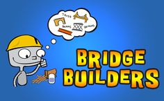 Bridge Builders » Build beam, arch, and truss bridges out of paper, test which holds the most pennies and enter data online.