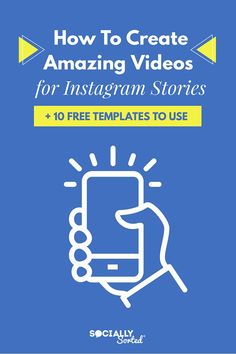 How to Create Amazing Videos for Instagram Stories (+ 10 Free Templates to Use)