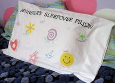 can't wait to do this...make the pillow at her first sleepover and send it with her for each sleepover through the years. Send it with a fabric marker to have each friend sign it. Love it!