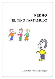 CoSqUiLLiTaS eN La PaNzA BLoGs: PEDRO EL NIÑO TARTAMUDO (CUENTO TEMÁTIC ) Speech Language Pathology, Speech And Language, Conte, Speech Therapy, Workout, Comics, Books, Fictional Characters, Ing
