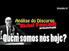 Análise do Discurso com Michel Foucault | Ep. 01 Quem somos nós hoje? - YouTube