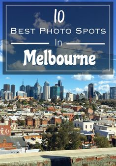 10 Best Photo Spots In Melbourne. Click the link to find out where!!