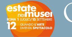 """""""Estate nei musei"""" 2012. L'arte diventa spettacolo dal 1 luglio al 15 settembre"""