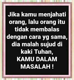 super Ideas for quotes indonesia motivasi kristen Rude Quotes, Karma Quotes, Reminder Quotes, Jokes Quotes, New Quotes, Mood Quotes, Family Quotes, Funny Quotes, Inspirational Quotes For Students