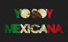 Proud to be Mexican!