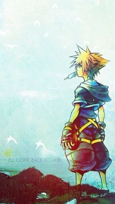 "Sora ""Remember what you said before? I'm always with you, too. I'll come back to you. I promise!"""