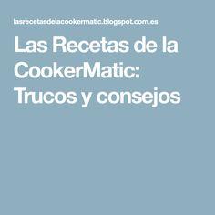 Las Recetas de la CookerMatic: Trucos y consejos