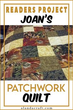 Our Readers Project is this lovely patchwork quilt made by Joan. She used fabric that had been in her stash for many years. It looks lovely. Quilting Tutorials, Quilting Projects, Sewing Tutorials, Sewing Patterns, Charm Square Quilt, Layer Cake Quilts, Easy Sewing Projects, Quilt Making, Paper Crafts