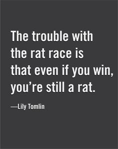Image result for the rat race quotes