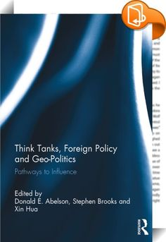 Think Tanks, Foreign Policy and Geo-Politics    :  Questions about the role and influence of think tanks in matters of foreign policy and geopolitics are both timely and important. The reconfiguration of global power, explosion of social media, shifts away from traditional print and oral-based ways of imparting knowledge, and the dramatic increase in the volume of information and ideas clamoring for the attention of policy-makers are changing the landscape of foreign policy-making and ...