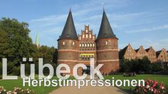 Hansestadt Lübeck im Oktober, Hanseatic city of Lübeck in October
