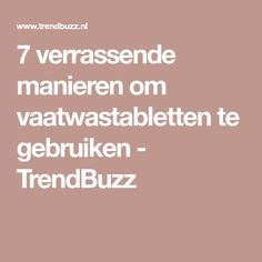 7 verrassende manieren om vaatwastabletten te gebruiken - TrendBuzz