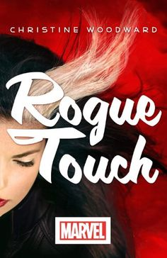 """Rogue Touch"" YA prose by Christine Woodward"