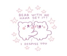 """""""BEAR WITH ME HAHA GET IT?"""" by mothcub (source: mothcub.tumblr.com) U Make Me Happy, Inspirational Horse Quotes, Boy Fishing, Cute Messages, Were All Mad Here, T Art, Cute Memes, Wholesome Memes, Cute Icons"""