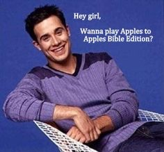 Christian pick-up lines    wait a minute... there is a bible edition?