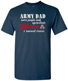 Army Dad T-Shirt Military by Our T Shirt Shack