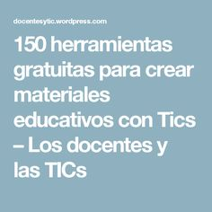 150 herramientas gratuitas para crear materiales educativos con Tics – Los docentes y las TICs Teaching Chemistry, Software Apps, Flipped Classroom, Science And Technology, Back To School, Innovation, Teacher, Education, Learning