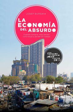 La economía del absurdo. Josep Burgaya Riera. Máis información no catálogo: http://kmelot.biblioteca.udc.es/record=b1528060~S1*gag