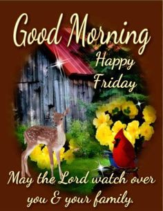 May The Lord Watch Over You & Your Family friday good morning good morning friday friday pictures friday quotes and sayings Good Morning Happy Friday, Good Morning Quotes, Happy Day, Friday Pictures, Family Pictures, Blessed Friday, Angel Prayers, Its Friday Quotes, Morning Greeting