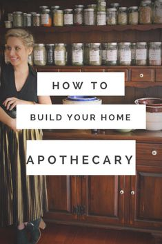 How to build an apothecary for your home
